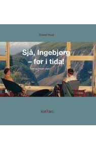 Sjå, Ingebjørg - før i tida!