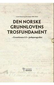 Den norske Grunnlovens trosfundament