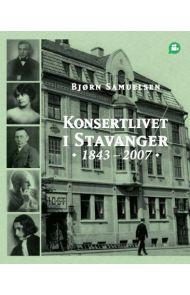 Konsertlivet i Stavanger 1843 - 2007