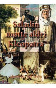 Saladin møtte aldri Kleopatra