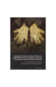 Transnational and historical perspectives on global health, welfare and humanitarianism