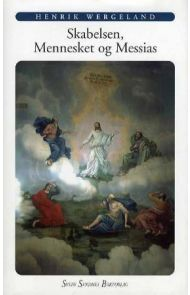 Skabelsen, mennesket og Messias