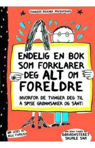 Endelig en bok som forklarer deg alt om foreldre