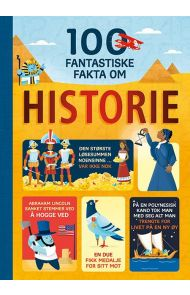 100 fantastiske fakta om historie