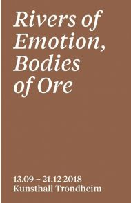 Rivers of Emotion, Bodies of Ore