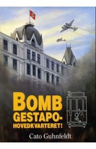 Bomb Gestapohovedkvarteret!
