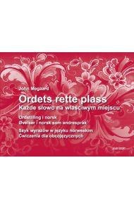 Ordets rette plass = Kazde slowo na wlasciwym miejscu : szyk wyrazów w jezyku norweskim : cwiczenia dla obcojezycznych