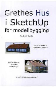 Grethes hus i SketchUp for modellbygging
