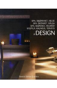 Spa = Spa : skönhet, hälsa & design = Spa : skønhed, helbred & design = Kylpylä : kauneus, terveys &