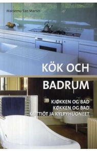 Kök och badrum = Kjøkken og bad = Køkken og bad = Keittiöt ja kylpyhuoneet