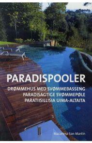 Paradispooler = Drømmehus med svømmebasseng = Paradisagtige svømmepøle = Paratiisillisia uima-altait