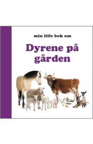 Min lille bok om dyrene på gården