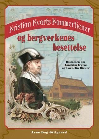 Kristian Kvarts kammertjener og bergverkenes besettelse