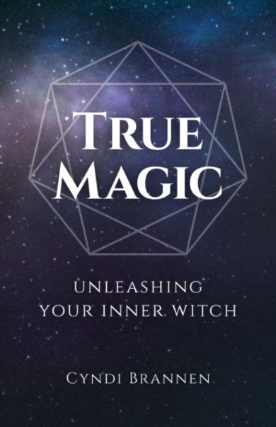 True Magic - Unleashing Your Inner Witch
