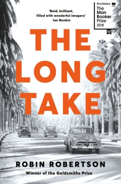 The Long Take: Shortlisted for the Man Booker Priz