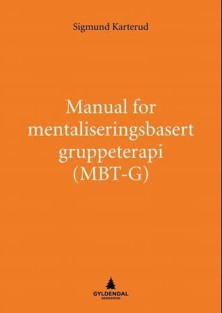 Manual for mentaliseringsbasert gruppeterapi (MBT-G)