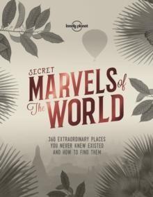 Secret Marvels of the World: 360 Extraordinary Pla