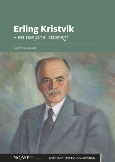 Erling Kristvik - en nasjonal strateg?