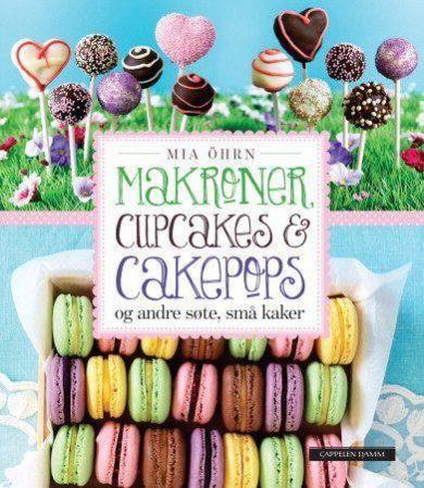 Makroner, cupcakes & cakepops og andre søte, små kaker