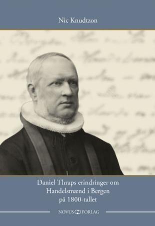 Daniel Thraps erindringer om Handelsmænd i Bergen på 1800-tallet