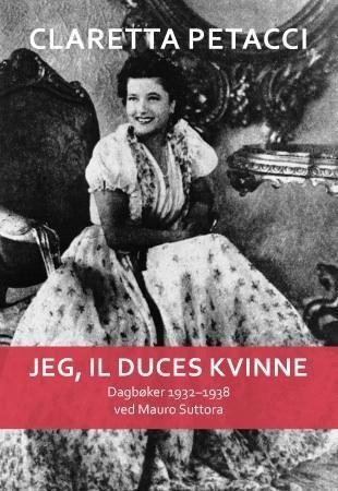 Jeg, il Duces kvinne