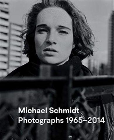 Michael Schmidt: Photography 1965-2014