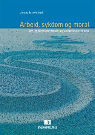 Arbeid, sykdom og moral