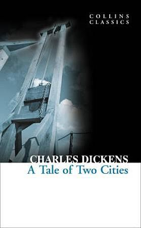A Tale of Two Cities. Collins Classics
