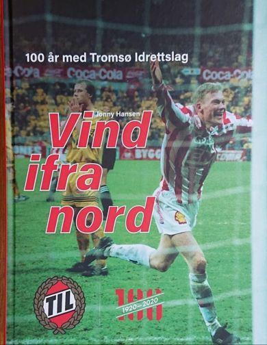 Vind ifra nord. 100år med Tromsø Idrettslag