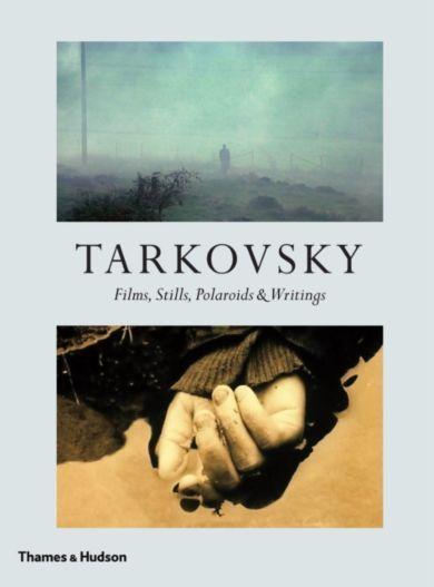 Tarkovsky. Films, Stills, Polaroids & Writings
