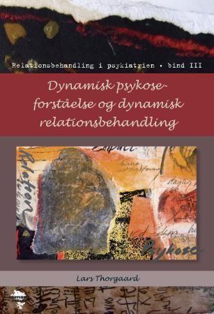 Dynamisk psykose-forståelse og dynamisk relationsbehandling