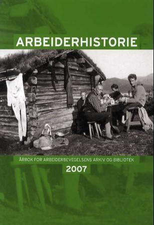 Arbeiderhistorie 2007