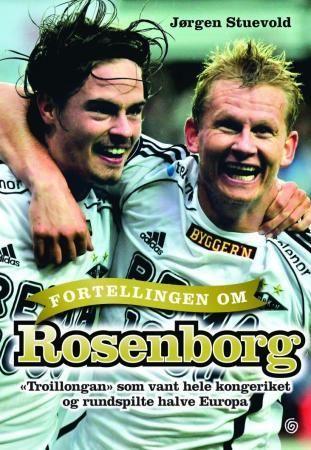 Fortellingen om Rosenborg