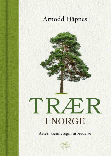 Trær i Norge. arter, kjennetegn, utbredelse av Arnodd Håpnes