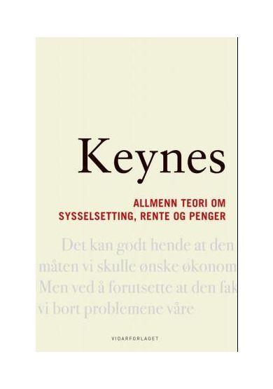 Allmenn teori om sysselsetting, rente og penger av John Maynard Keynes | Innbundet | Norli.no