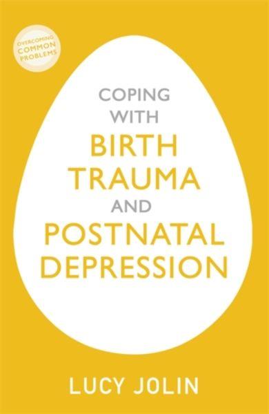 Coping with Birth Trauma and Postnatal Depression