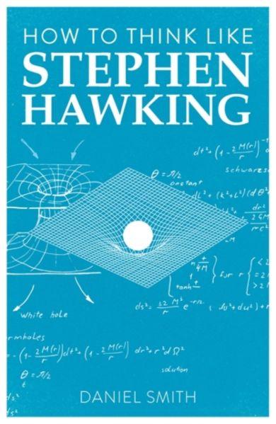 How to Think Like Stephen Hawking