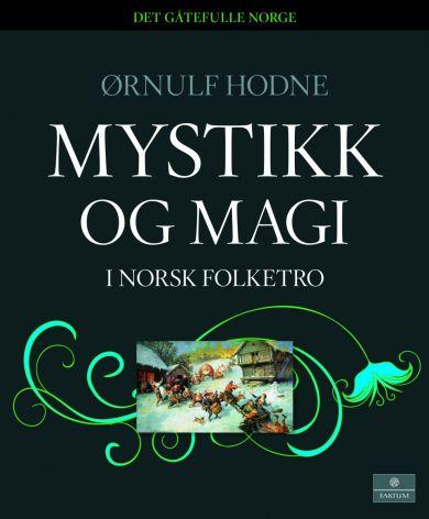 Mystikk og magi i norsk folketro