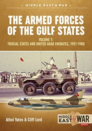 The Military and Police Forces of the Gulf States