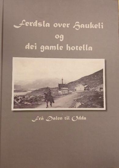 Ferdsla over Haukeli og dei gamle hotella frå Dalen til Odda