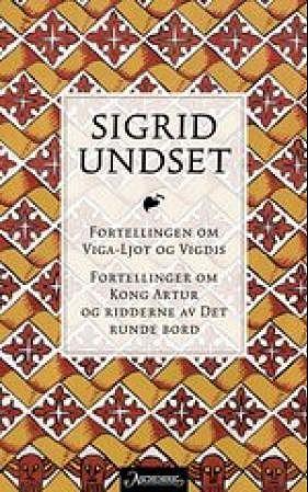 Fortellingen om Viga-Ljot og Vigdis ; Fortellinger om kong Artur og ridderne av Det runde bord
