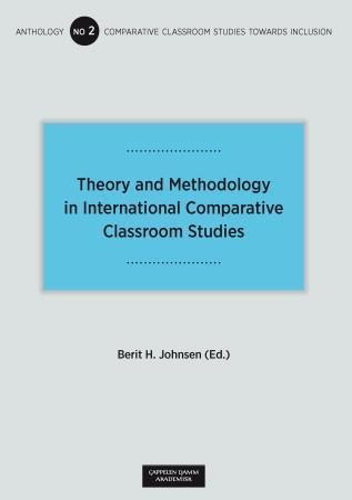 Theory and methodology in international comparative classroom studies