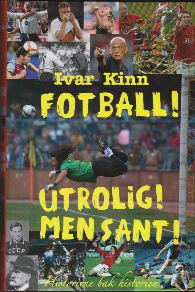 Fotball! Utrolig! Men sant!