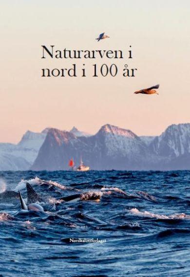 Naturarven i nord i 100 år