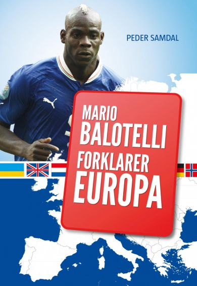 Mario Balotelli forklarer Europa