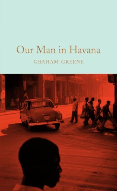 Our Man in Havana. Macmillan Collector's Library
