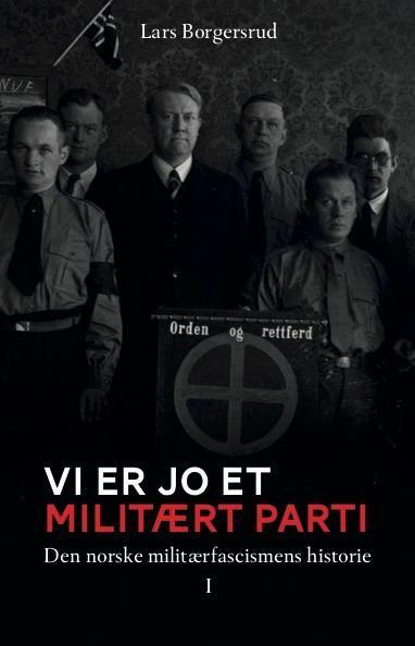 Vi er jo et militært parti