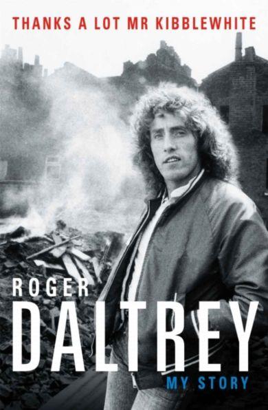 Roger Daltrey: Thanks a lot Mr Kibblewhite, The Su