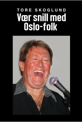 Vær snill med Oslo-folk