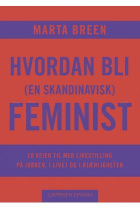 Hvordan bli (en skandinavisk) feminist